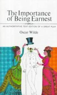 Play: The Importance of Being Earnest, by Oscar Wilde Essay